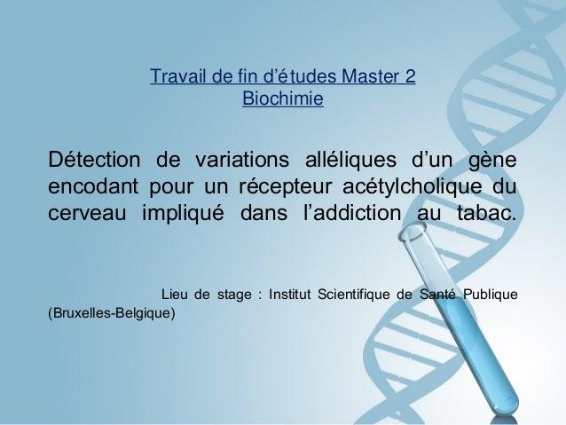 Travail de fin d'é tudes Master 2 Biochimie  Détection de variations alléliques d'un gène encodant pour un récepteur acéty...