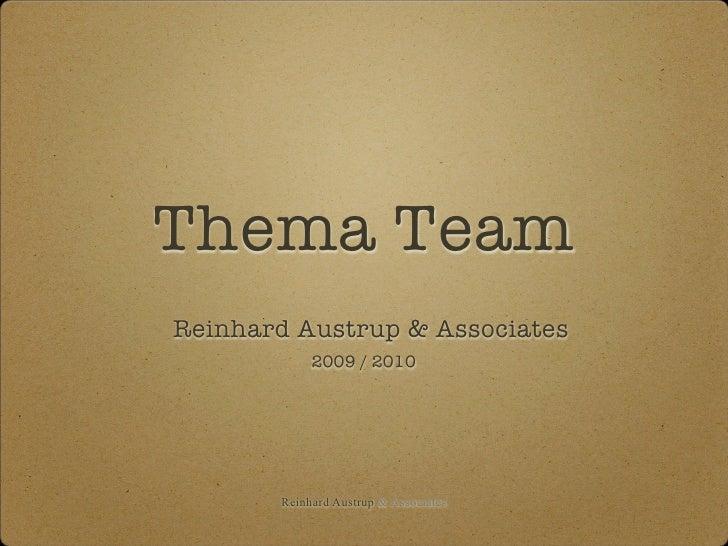 Thema Team Reinhard Austrup & Associates             2009 / 2010            Reinhard Austrup & Associates