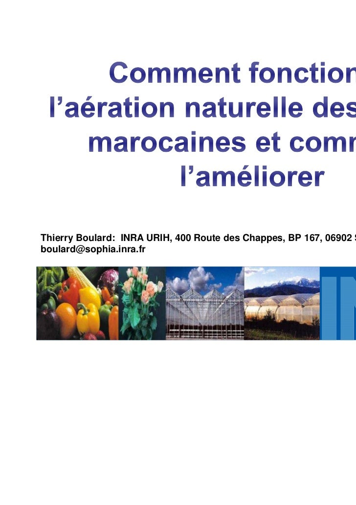 Thierry Boulard: INRA URIH, 400 Route des Chappes, BP 167, 06902 Sophia Antipolisboulard@sophia.inra.fr
