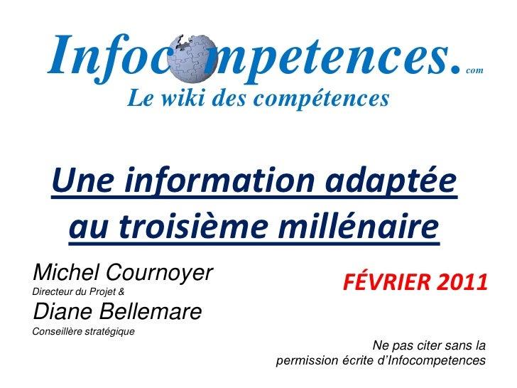 Une information adaptée au troisième millénaire<br />Février2011<br />Michel Cournoyer<br />Directeur du Projet &<br />Dia...