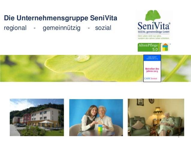 Die Unternehmensgruppe SeniVita regional - gemeinnützig - sozial 1