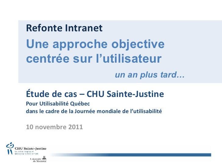 Refonte Intranet Étude de cas – CHU Sainte-Justine Pour Utilisabilité Québec dans le cadre de la Journée mondiale de l'uti...