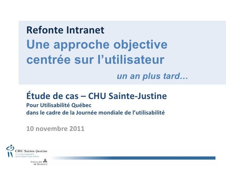 Refonte IntranetUne approche objectivecentrée sur l'utilisateur                                   un an plus tard…Étude de...