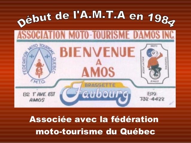 Associée avec la fédération moto-tourisme du Québec
