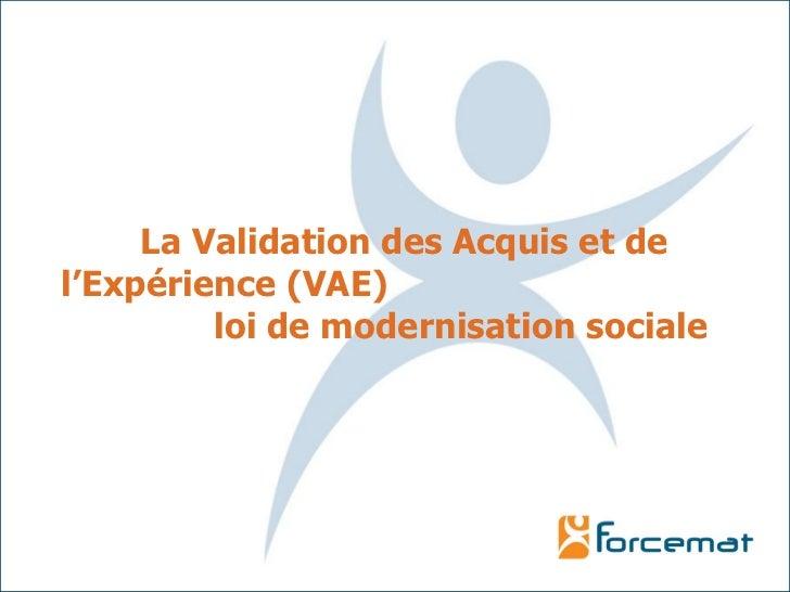La Validation des Acquis et de l'Expérience (VAE)  loi de modernisation sociale