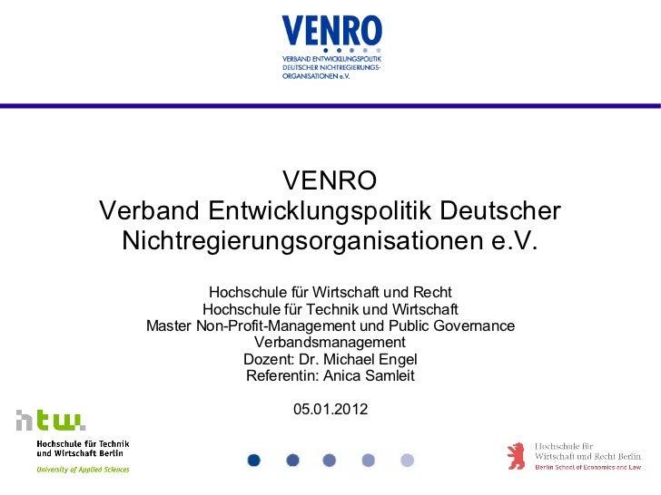 Verbandsmanagement VENRO Verband Entwicklungspolitik Deutscher Nichtregierungsorganisationen e.V. Hochschule für Wirtschaf...