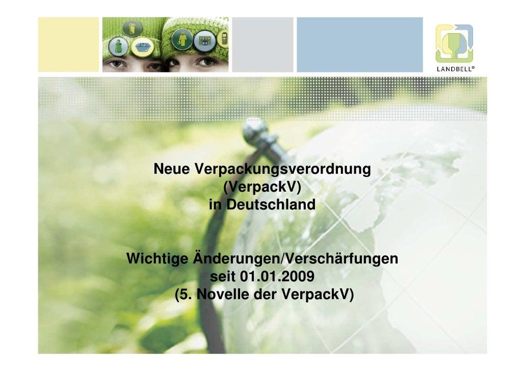 Neue Verpackungsverordnung            (VerpackV)          in DeutschlandWichtige Änderungen/Verschärfungen           seit ...