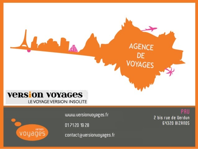 contact@versionvoyages.fr 01 71 20 19 28 www.versionvoyages.fr