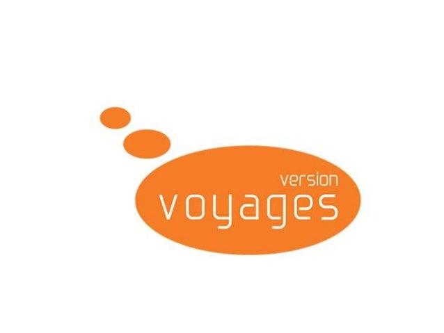 contact@versionvoyages.fr 01 71 20 19 28 www.versionvoyages.fr