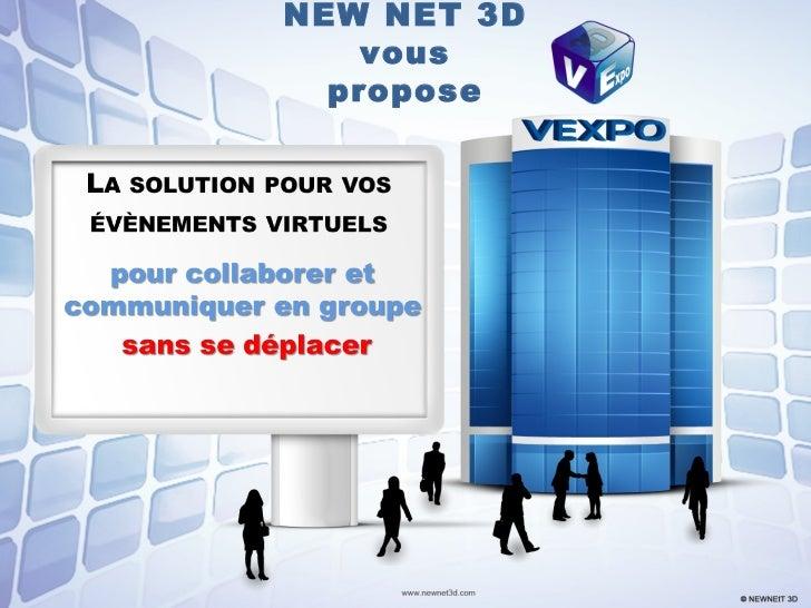 NEW NET 3D  vous propose
