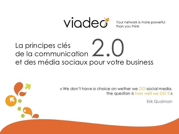 La principes clésde la communication          2.0et des média sociaux pour votre business             « We don't have a ch...