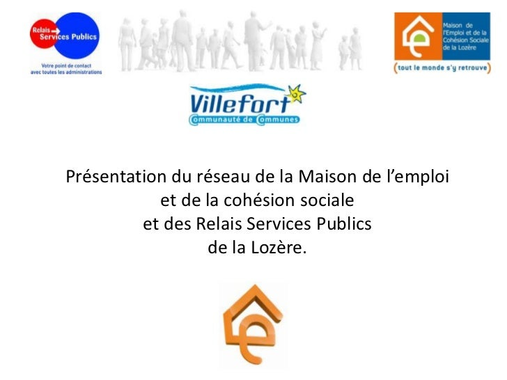 Présentation du réseau de la Maison de l'emploi           et de la cohésion sociale         et des Relais Services Publics...