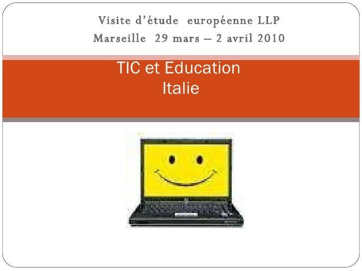 Visite d'étude  européenne LLP Marseille  29 mars – 2 avril 2010 TIC et Education  Italie