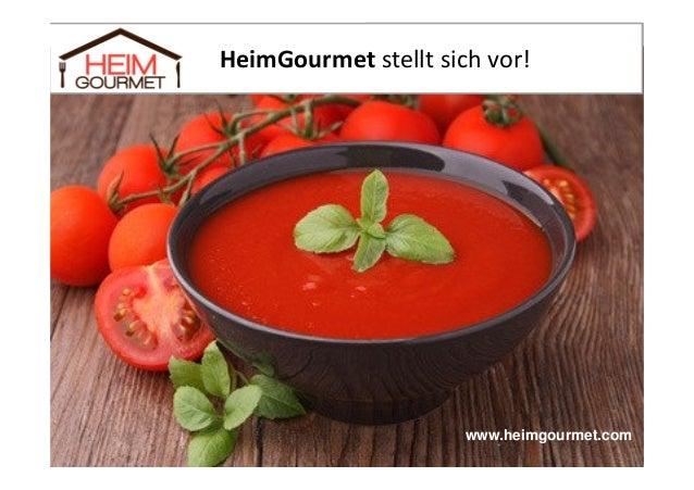 HeimGourmet stellt sich vor!  www.heimgourmet.com