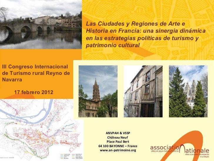 ANVPAH & VSSP Château Neuf  Place Paul Bert 64 100 BAYONNE – France www.an-patrimoine.org Las Ciudades y Regiones de Arte ...