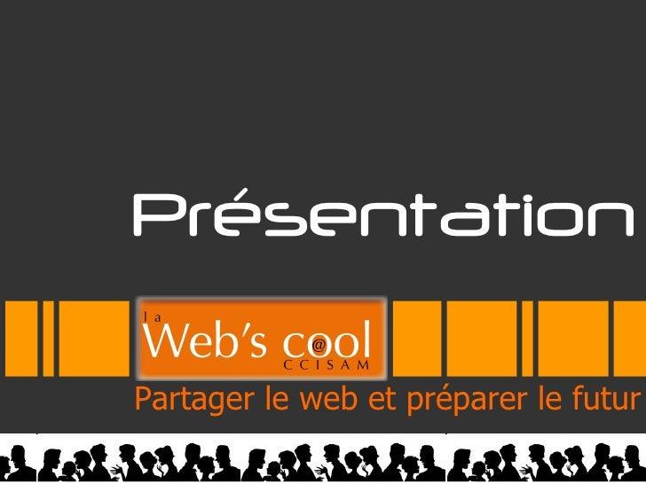 Partager le web et préparer le futur 02/02/2011 Présentation