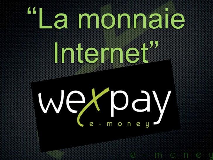 """""""La monnaie   Internet"""""""