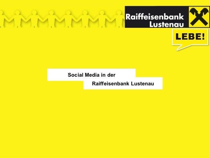 Social Media in der         Raiffeisenbank Lustenau