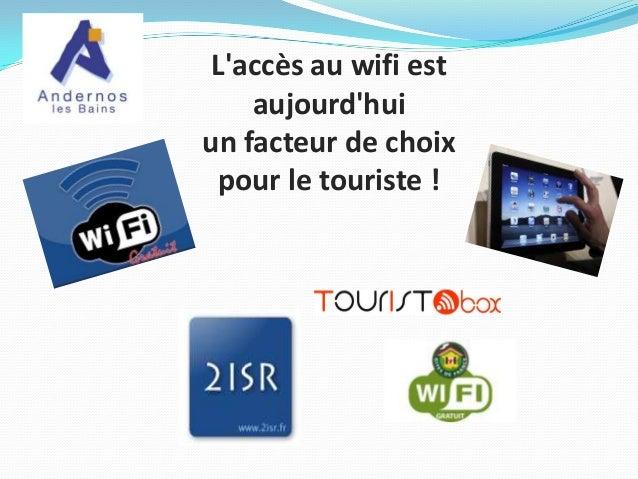 L'accès au wifi est aujourd'hui un facteur de choix pour le touriste !