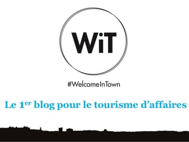 Le 1er blog pour le tourisme d'affaires