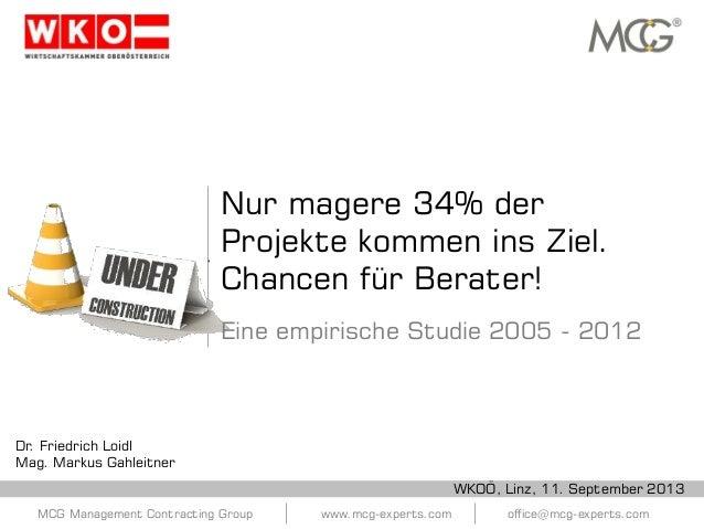 MCG Management Contracting Group www.mcg-experts.com office@mcg-experts.com Nur magere 34% der Projekte kommen ins Ziel. C...