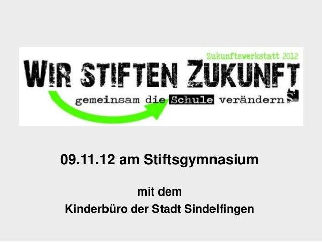 09.11.12 am Stiftsgymnasiummit demKinderbüro der Stadt Sindelfingen