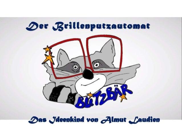 Der Brillenputzautomat Das Ideenkind von Almut Laudien