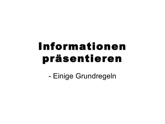Informationen präsentieren - Einige Grundregeln