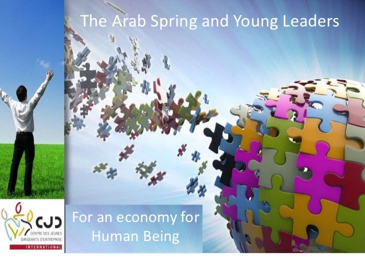 The Arab Spring and Young LeadersFor an economy for   Human Being