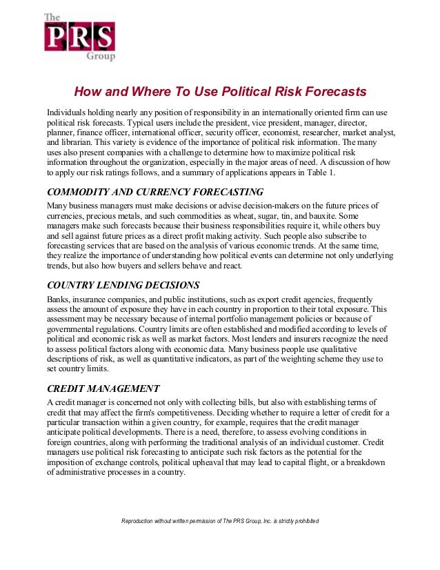 How and Where To Use Political Risk ForecastsIndividuals holding nearly any position of responsibility in an international...