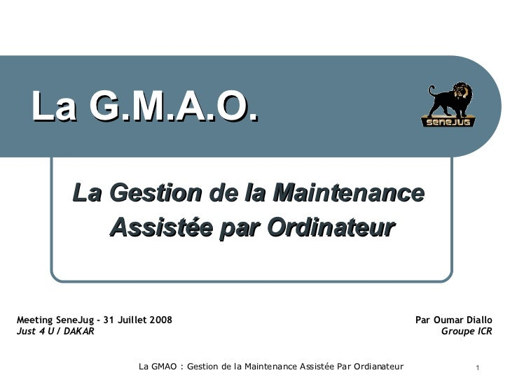 La Gestion de la Maintenance  Assistée par Ordinateur La GMAO : Gestion de la Maintenance Assistée Par Ordianateur Meeting...