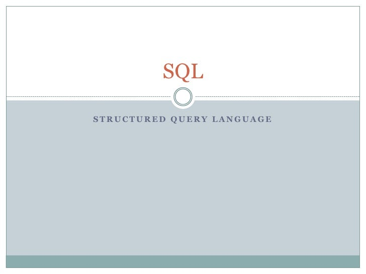 Structured Query Language<br />SQL<br />
