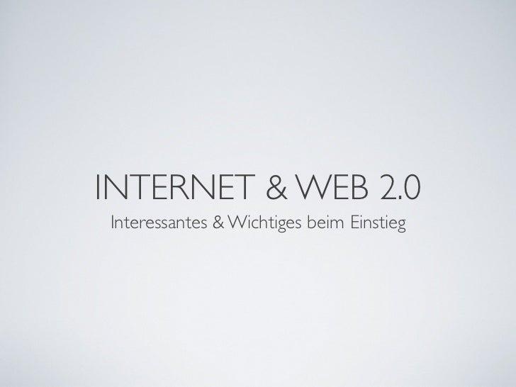 INTERNET & WEB 2.0 Interessantes & Wichtiges beim Einstieg
