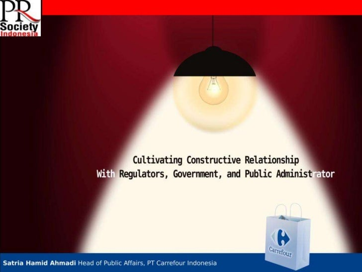 PRSI Int PR Conf 2011 - Day 2  - Cultivating constructive relationship with regulators, government, and public administrat...