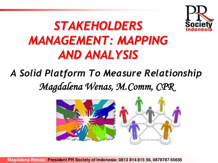 PRSI Int PR Conf 2011 - Day 2  - Stakeholders management mapping and analysis - a solid platform to measure relationship by Magdalena Wenas