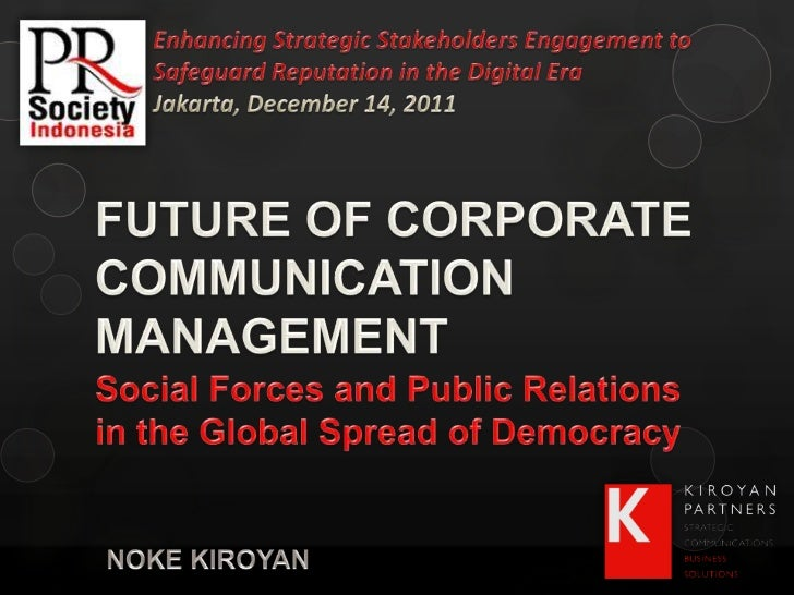 PRSI Int PR Conf 2011 - Day 2  - The future of corporate communication managemenet by Noke Kiroyan