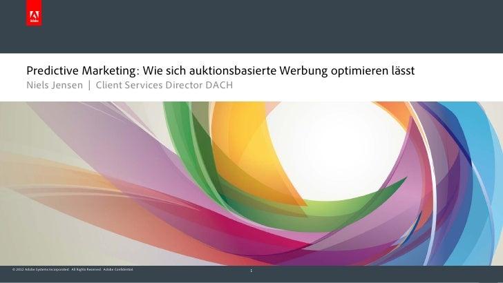 Predictive Marketing: Wie sich auktionsbasierte Werbung optimieren lässt        Niels Jensen | Client Services Director DA...