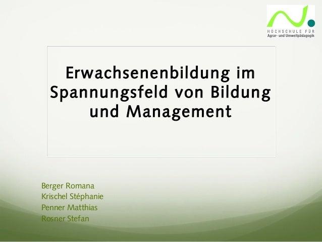 Erwachsenenbildung im Spannungsfeld von Bildung und Management Berger Romana Krischel Stéphanie Penner Matthias Rosner Ste...
