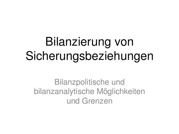 Bilanzierung vonSicherungsbeziehungen       Bilanzpolitische und bilanzanalytische Möglichkeiten           und Grenzen