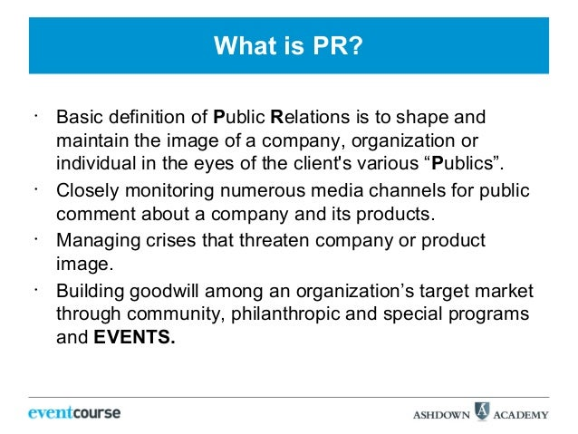 the definition of public relations pr Strategic public relations allows practitioners and clients to integrate pr tactics   and then employing various communications tools to achieve the defined goal.