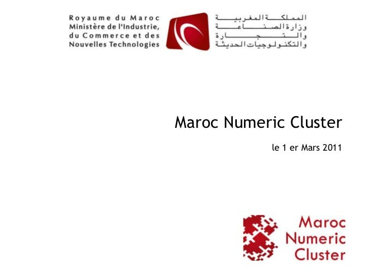 Maroc Numeric Cluster            le 1 er Mars 2011                                1