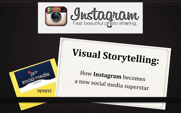 Visual Storytelling: How Instagram becomes a new social media superstar