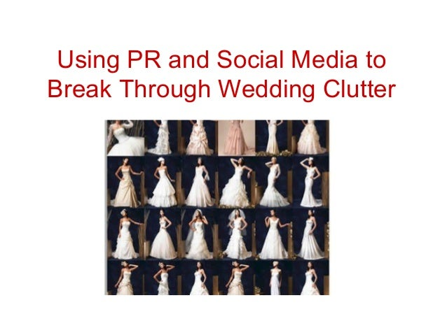 Using PR and Social Media toBreak Through Wedding Clutter