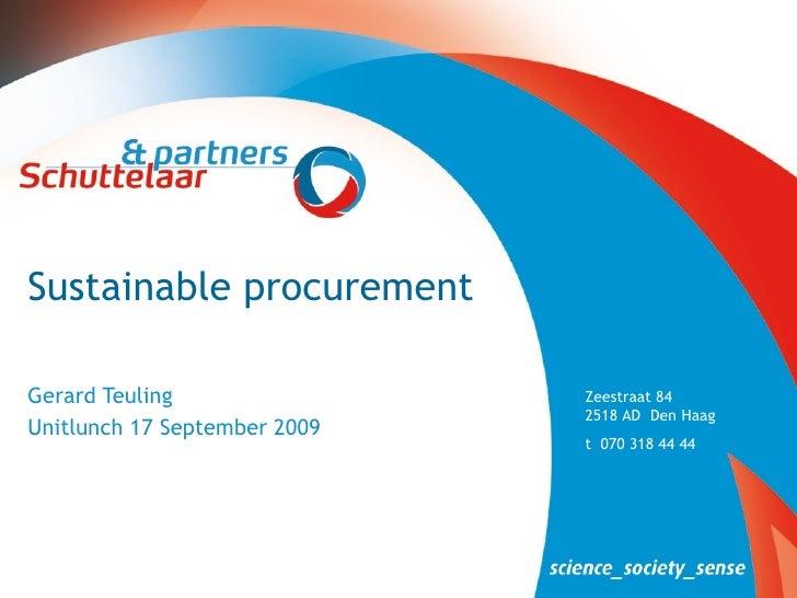 Sustainable procurement Gerard Teuling Unitlunch 17 September 2009