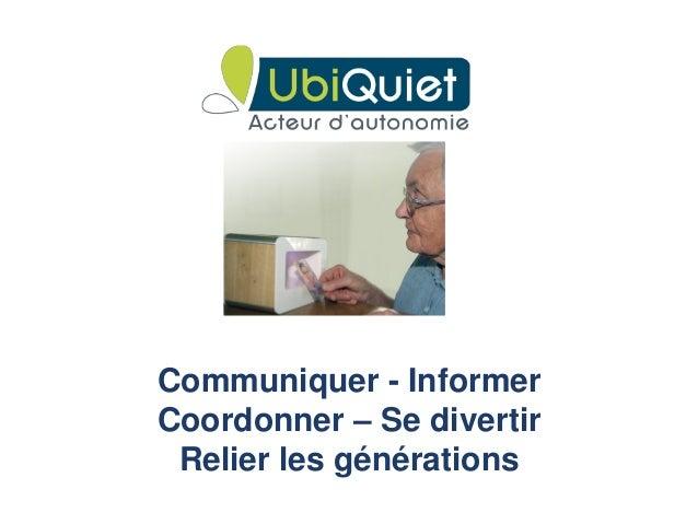 Communiquer - InformerCoordonner – Se divertir Relier les générations