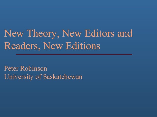 New Theory, New Editors and Readers, New Editions