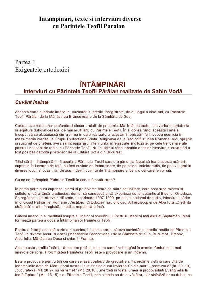 Intampinari, texte si interviuri diverse                   cu Parintele Teofil ParaianPartea 1Exigentele ortodoxiei       ...