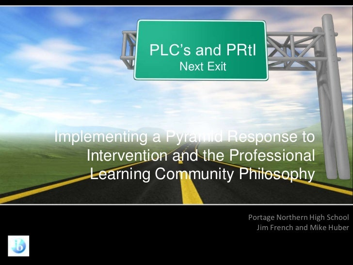 PLC's and PRtI                 Next ExitImplementing a Pyramid Response to    Intervention and the Professional     Learni...