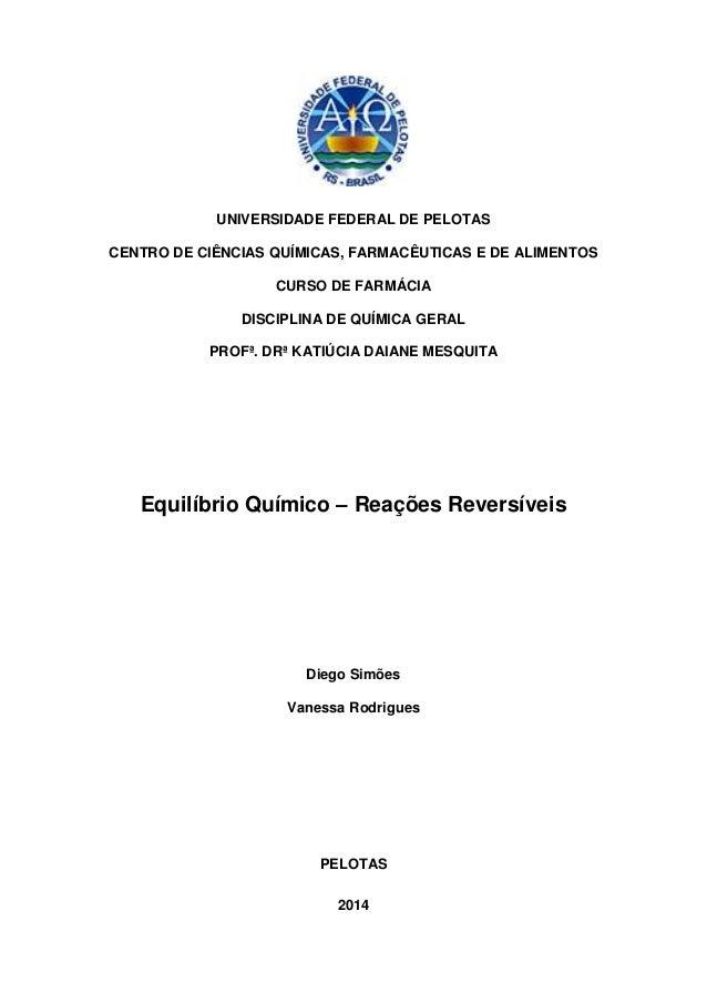 UNIVERSIDADE FEDERAL DE PELOTAS CENTRO DE CIÊNCIAS QUÍMICAS, FARMACÊUTICAS E DE ALIMENTOS CURSO DE FARMÁCIA DISCIPLINA DE ...