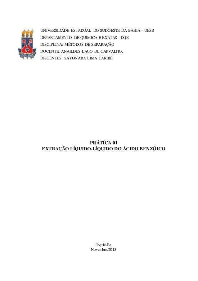 UNIVERSIDADE ESTADUAL DO SUDOESTE DA BAHIA - UESB DEPARTAMENTO DE QUÍMICA E EXATAS- DQE DISCIPLINA: MÉTODOS DE SEPARAÇÃO D...